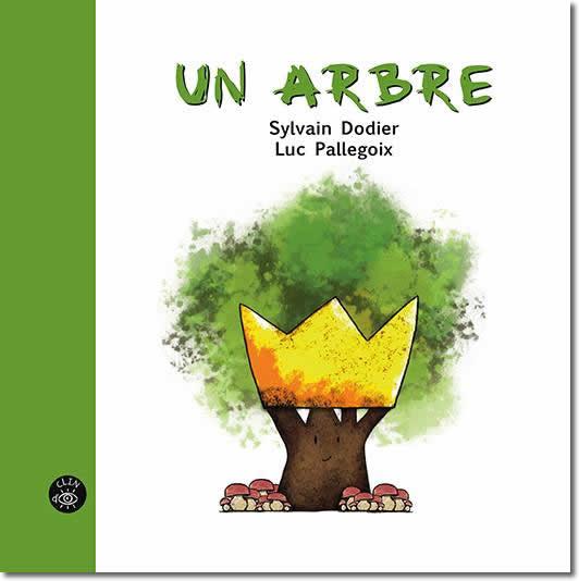 Un arbre de Sylvain Dodier et Luc Pallegoix aux Éditions de l'Isatis