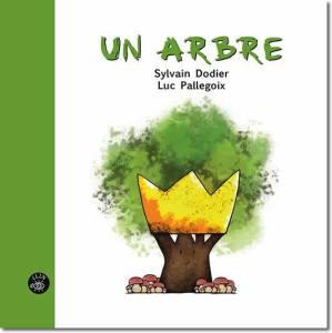 Un arbre de Sylvain Dodier et Luc Pallegoix