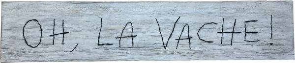 Oh, la vache ! / Luc Pallegoix, 2015. Acrylique sur bois brodé au Phentex, 154 x 33 cm.